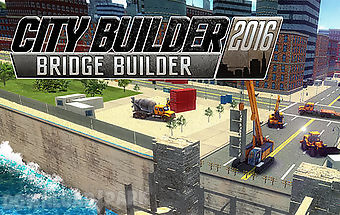 City builder 2016: bridge builde..