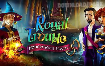 Royal trouble: honeymoon havoc