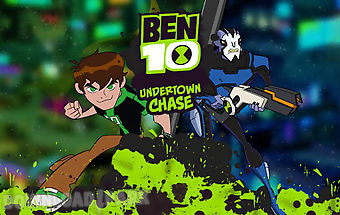 Undertown chase: ben 10