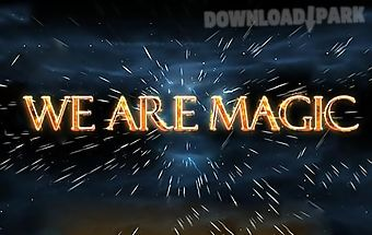 We are magic