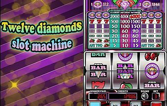 Twelve diamonds: slot machine