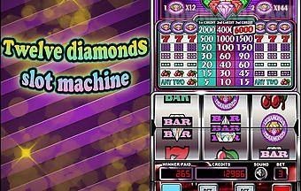 Twelve diamonds: slot machine