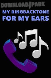 my ringbacktone: for my ears