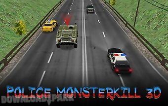 Police monsterkill 3d