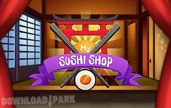 My sushi shop