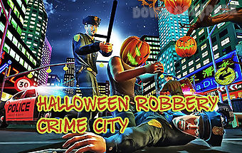Halloween robbery crime city