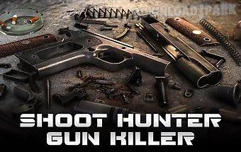 Shoot hunter: gun killer