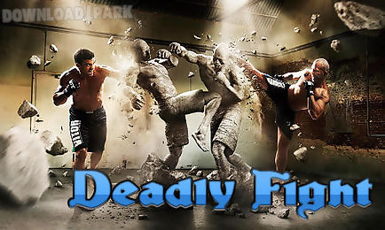 deadly fight