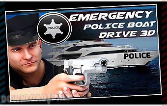 Emergency police boat drive 3d