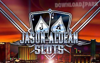 Jason aldean: slot machines