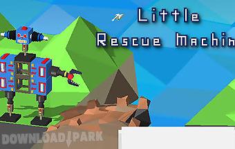 Little rescue machine