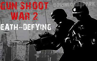 Gun shoot war 2: death-defying