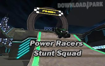 Power racers stunt squad