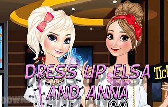 Dress up elsa and anna to the ci..