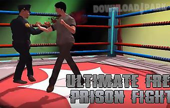 Ultimate free prison fight