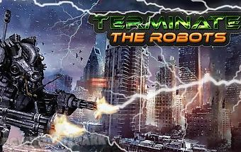 Terminate: the robots