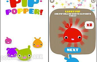 Pip popper!