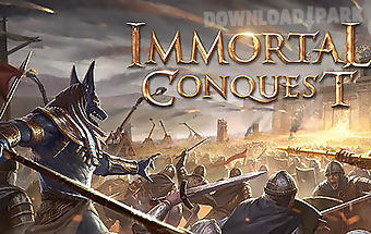 Immortal conquest