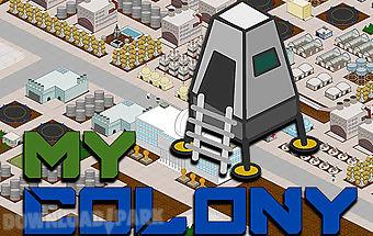 My colony