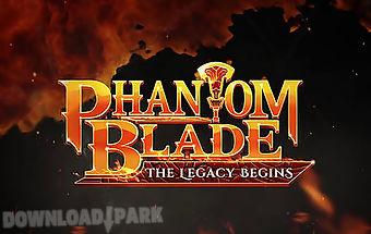Phantom blade: the legacy begins