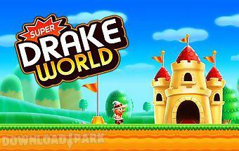 Super drake world