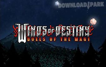 Winds of destiny: duels of the m..