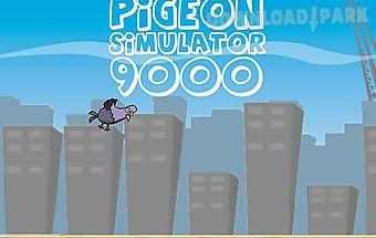 Pigeon: simulator 9000