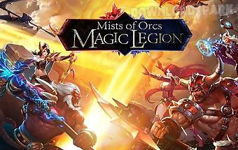 Magic legion: mists of orcs