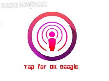 tap for ok google