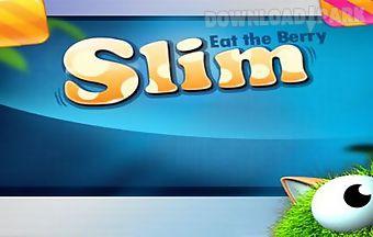 Slim: eat the berry