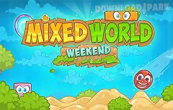 Mixed world: weekend