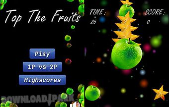 Tap the fruits
