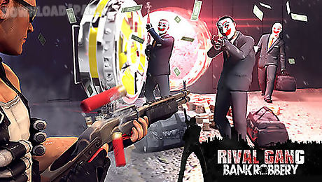 rival gang: bank robbery