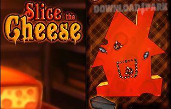 Cut the cheese