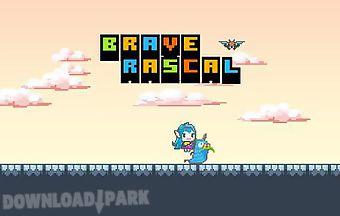 Brave rascals