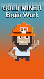 gold miner: brain work
