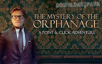 The mystery of the orphanage: a ..